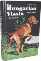 The Hungarian Vizsla Second Edition Book